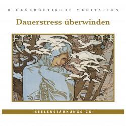"""Seelenstärkungs CD """"Dauerstress überwinden"""""""