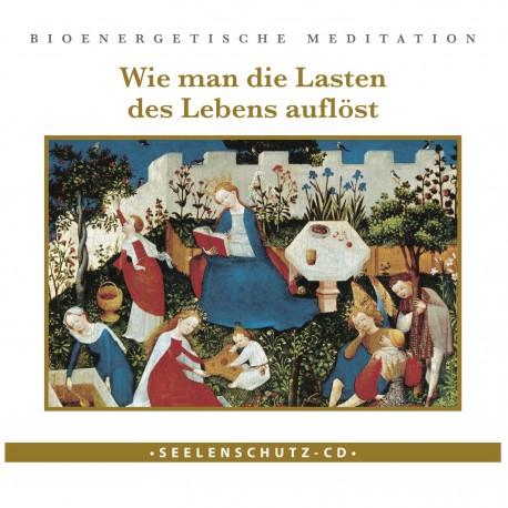 """Seelenschutz-CD: """"Wie man die Lasten des Lebens auflöst"""""""
