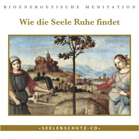 """Seelenschutz-CD: """"Wie die Seele Ruhe findet"""""""