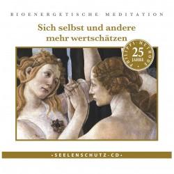 """Seelenschutz CD: """"Sich selbst und andere mehr wertschätzen"""""""
