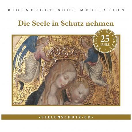 """Seelenschutz CD: """"Die Seele in Schutz nehmen"""""""