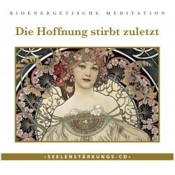 """Seelenstärkungs CD """"Die Hoffnung stirbt zuletzt"""""""