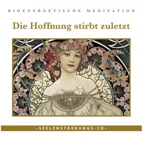 "Seelenstärkungs CD ""Hoffnung stirbt zuletzt"""